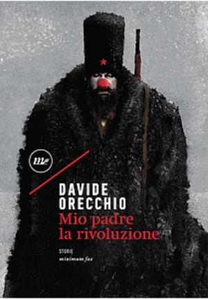 Edizioni Minimum fax Di Davide Orecchio pp.313 Euro 18