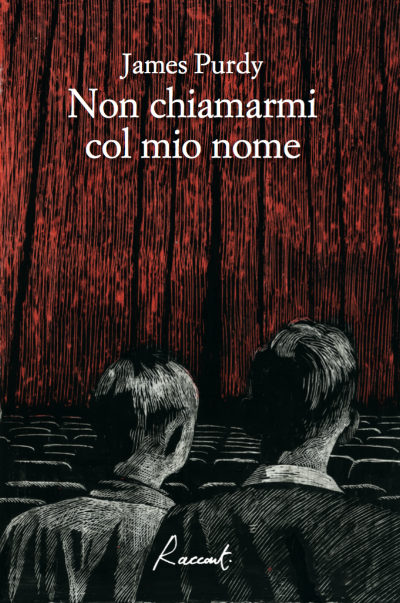 di James Purdy                                 Traduzione di Floriana Bossi                                 pp. 228  Euro  17,00