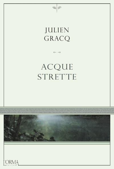 Julien Gracq L'Orma Editore Traduzione di Lorenzo Flabbi pp. 80 Euro 13