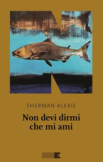 di Sherman Alexie NN Editore Traduzione: Laura Gazzarrini pp. 472 Euro 21,00
