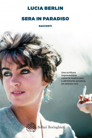 Lucia Berlin Sera in Paradiso Bollati Boringhieri Traduzione di Manuela Faimali