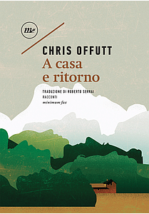 di Chris Offutt minimum fax Traduzione di Roberto Serrai pp. 121 Euro 16