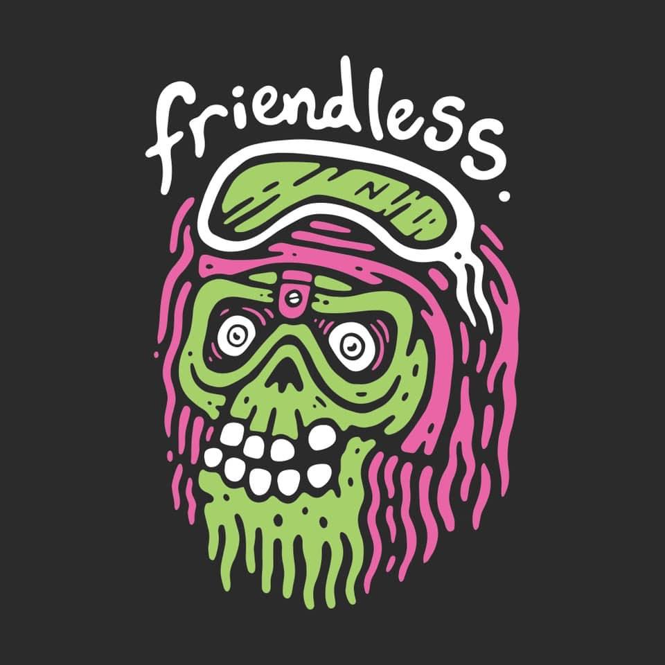 Friendless - FACEBOOKSOUNDCLOUDINSTAGRAM