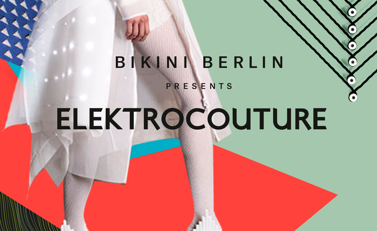 BIKINI BERLIN X ELEKTROCOUTURE  FASHION WEEK BERLIN 2017