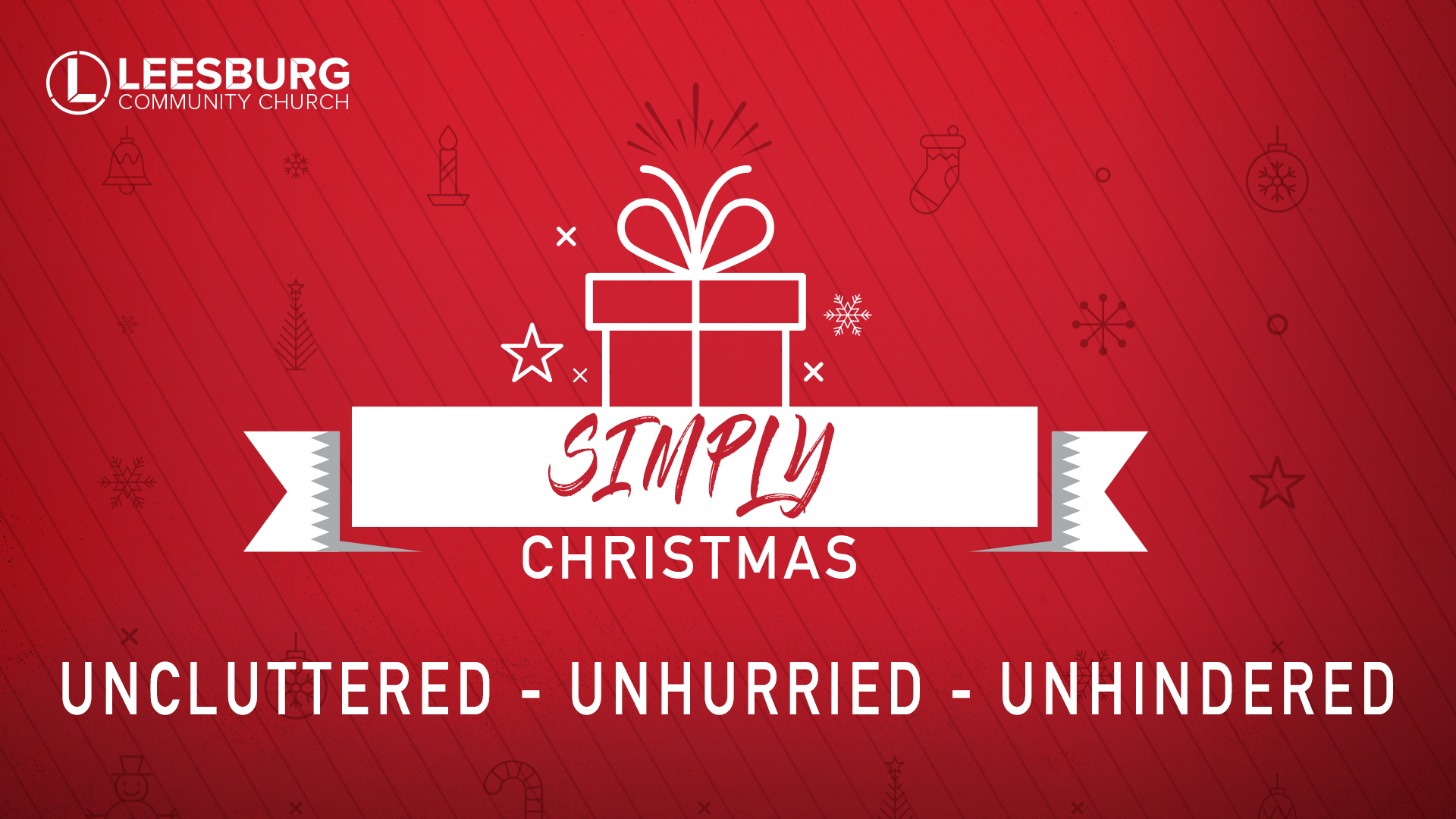 As we look toward Christmas we see how we are meant to view the brith of christ, Uncluttered, Unhurried, & Unhindered. Simply Christmas.