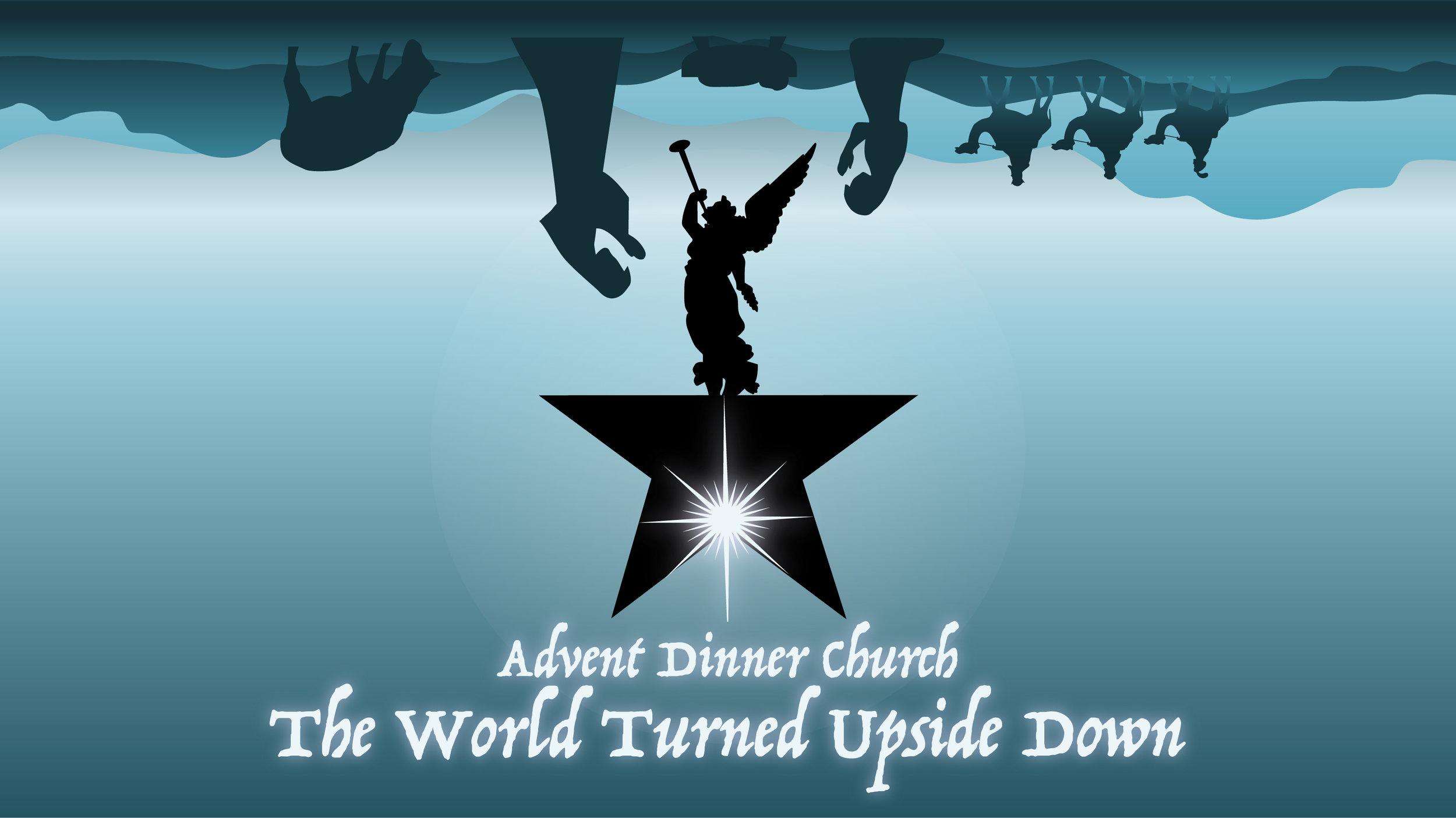 Advent Dinner Church - World Turned Upside Down v2.jpg