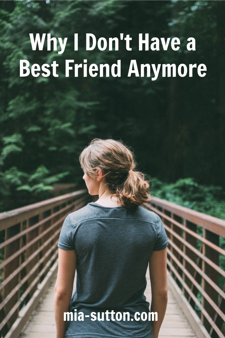 Why I don't have a best friend anymore | making friends as an adult | maintaining friendships as an adult | navigating adult friendships | best friends | mia-sutton.com