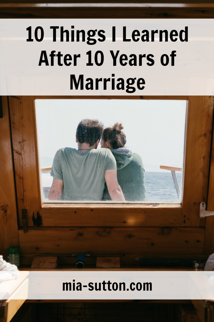 10 things I learned after 10 years of marriage | 10 year wedding anniversary | mia-sutton.com