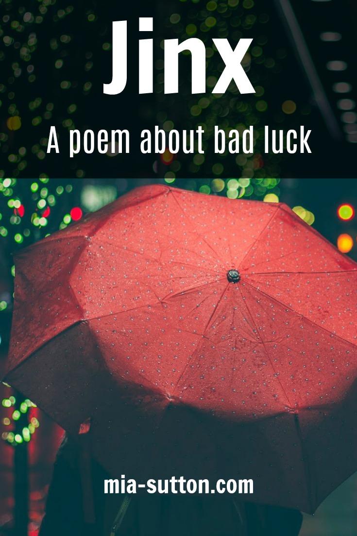Jinx - a poem about bad luck. | mia-sutton.com