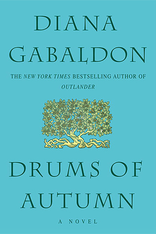 Drums of Autumn by Diana Gabaldon - Cast ashore in the American Colonies, Claire and Jamie Fraser are faced with a bleak choice: return to a Scotland fallen into famine and poverty, or seize the risky chance of a new life in a New World--shadowed by Claire's knowledge of the coming revolution.