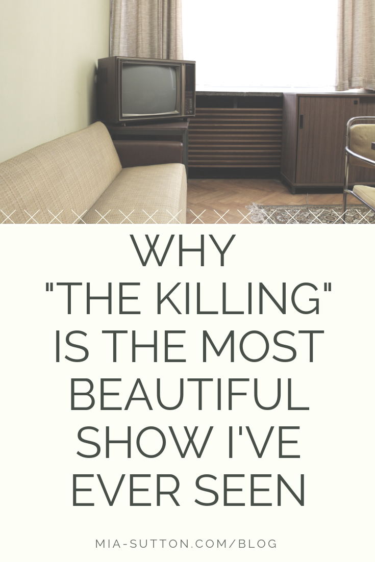 """Why """"The Killing"""" is the most beautiful TV show I've ever seen // Click to read more at mia-sutton.com/blog #tvshows #thekilling"""