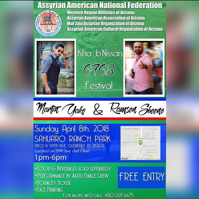 Bring the family and friends to take part in the first annual Assyrian New Year Festival (Kha B Nissan) in Arizona. Hosted by the AANF Arizona Affiliates, April 8th 1pm at Sahuaro Park Ranch. Entry is FREE. Food and drinks will be sold separately. Entertainment will be provided by Assyrian Superstars Ramsen Sheeno and Martin Yako. Also, there will be face painting and a bounce house for children. | #assyriannewyear #khabnissan #6768 #assyrian #nonprofit #festival #celebrate