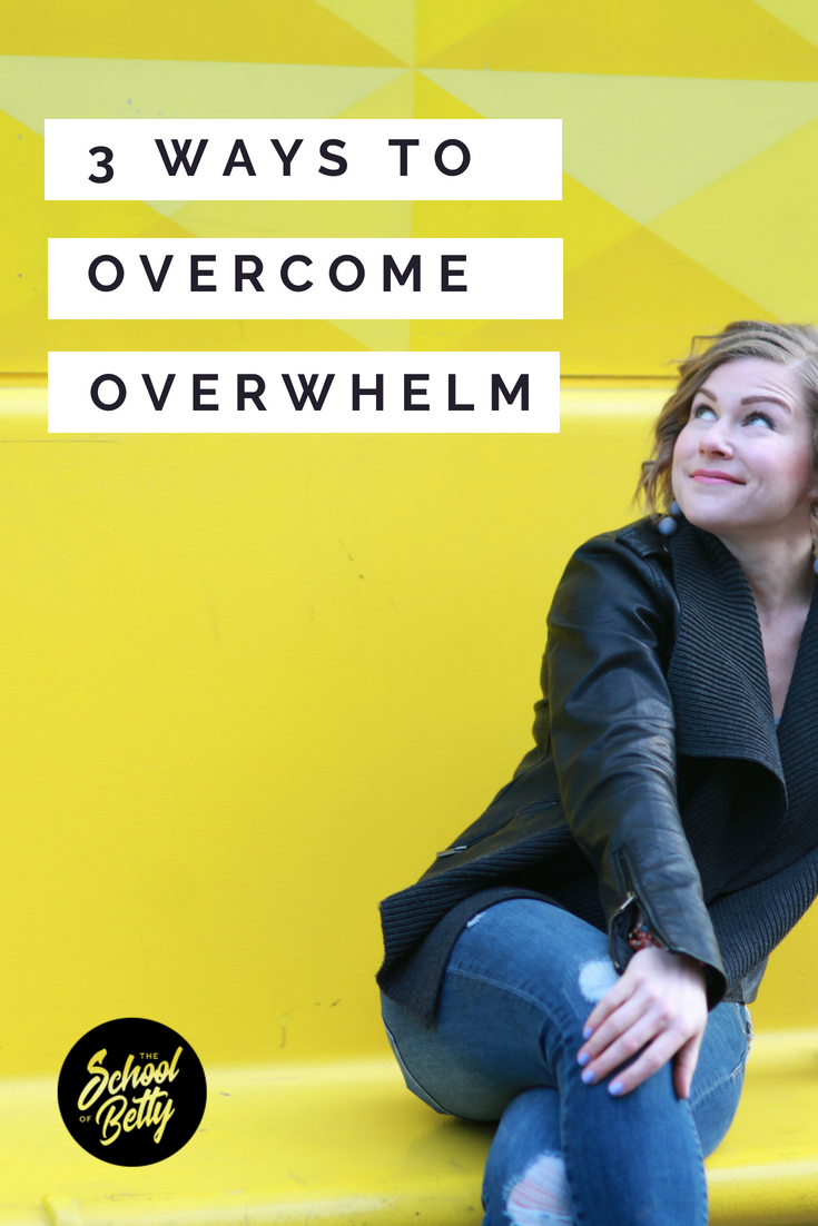 3 ways to overcome overwhelm.png