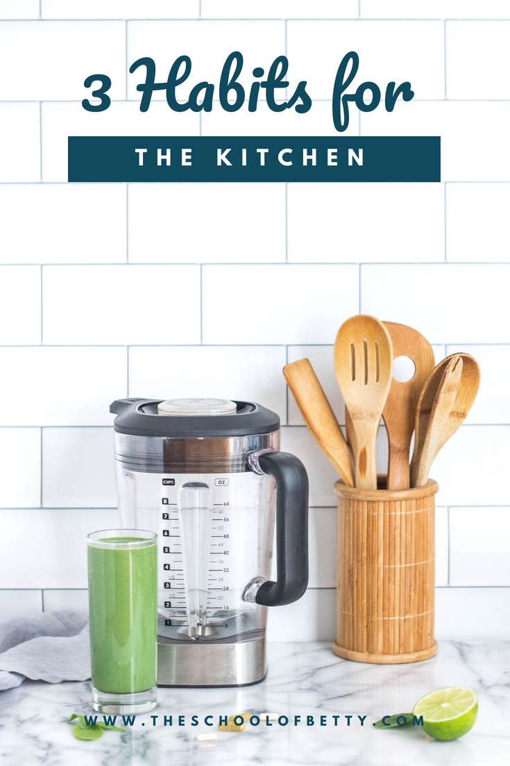 3 Habits You Need for your Kitchen.png