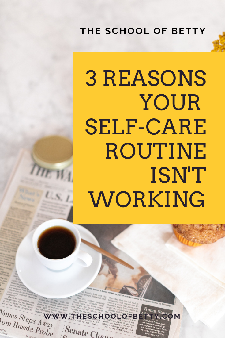 3 REASONS YOUR SELF-CARE ROUTINE ISN'T WORKING FOR YOU.png