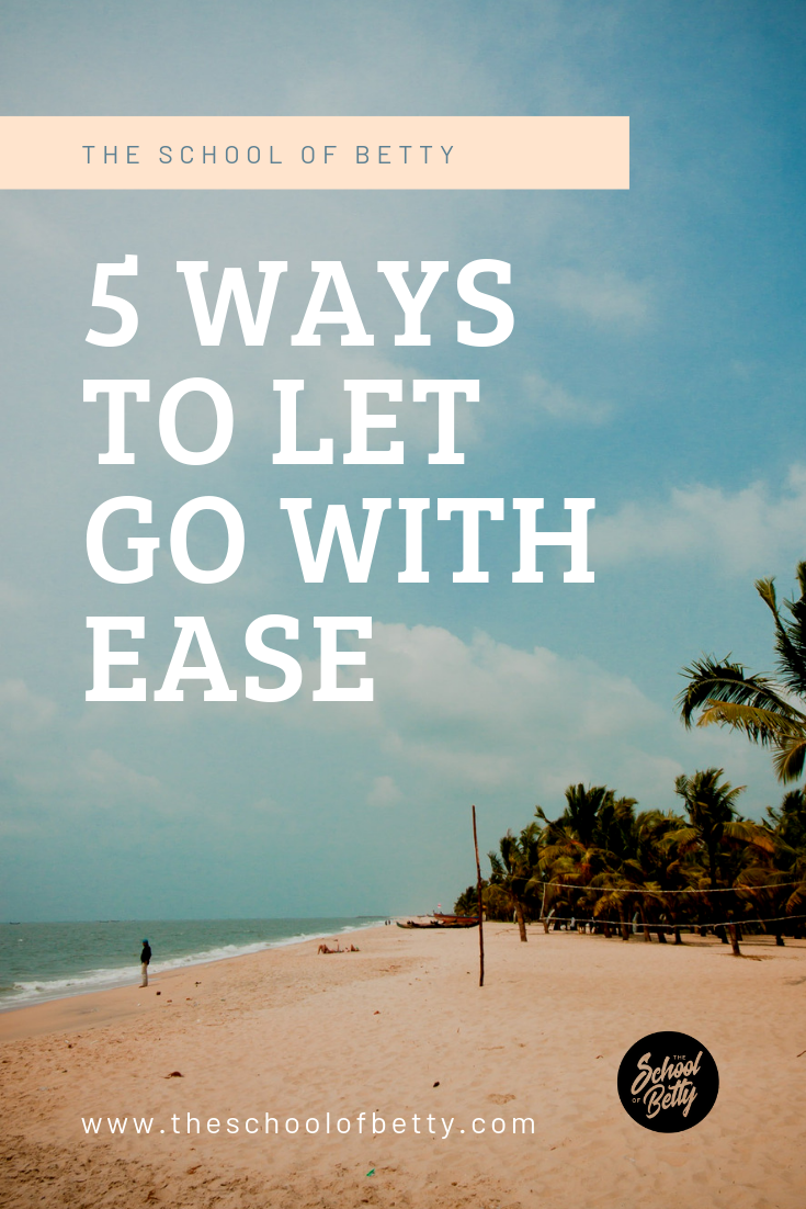 5 ways to let go with ease.png