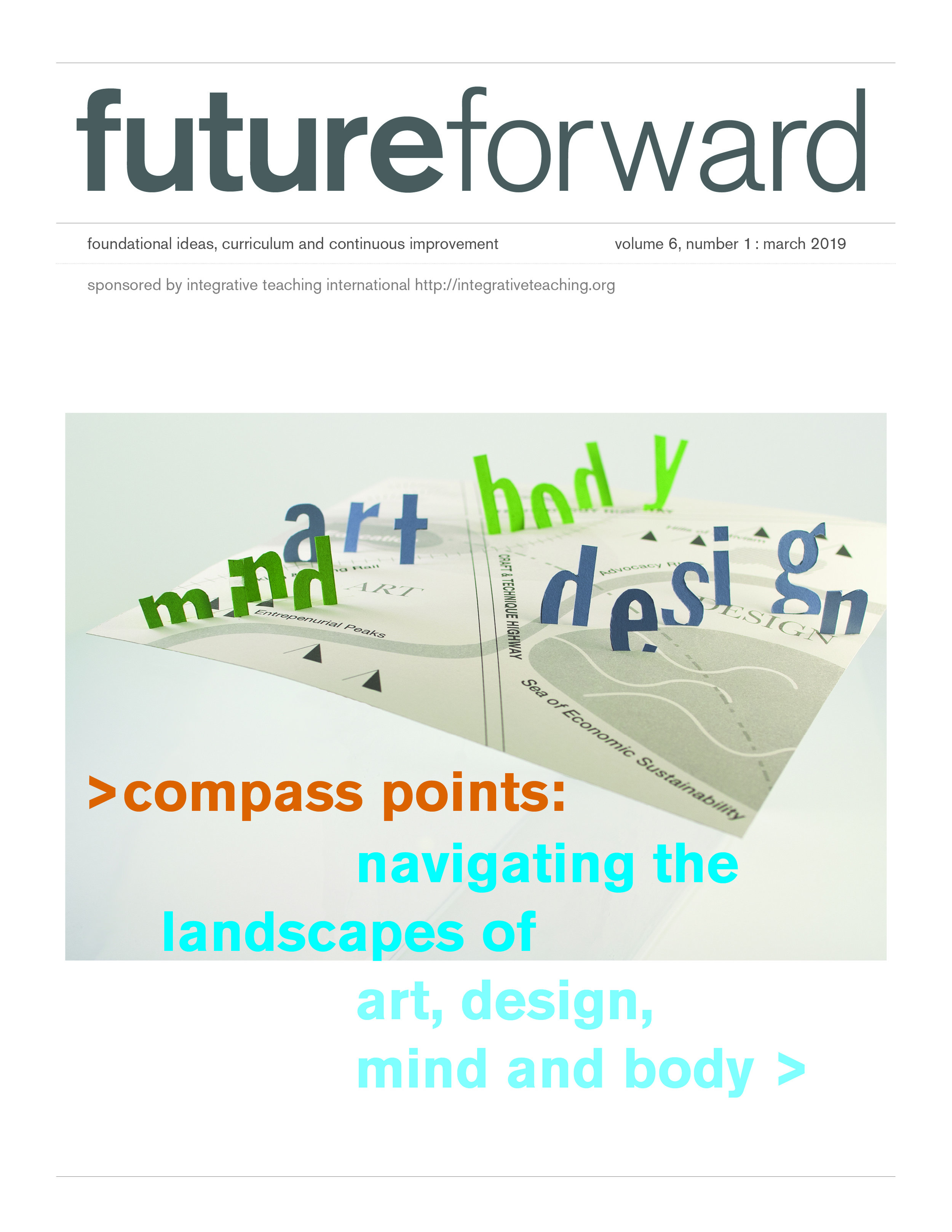 C   ompass Points: navigating the landscapes of art, design, mind and body   Volume 6, Issue 1