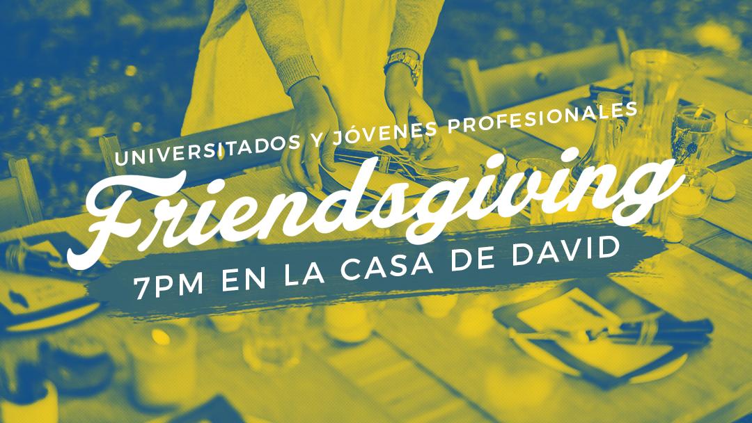 Iglesia de Cristo en Sunset: Universitados y jovenes profesionales, Friendsgiving