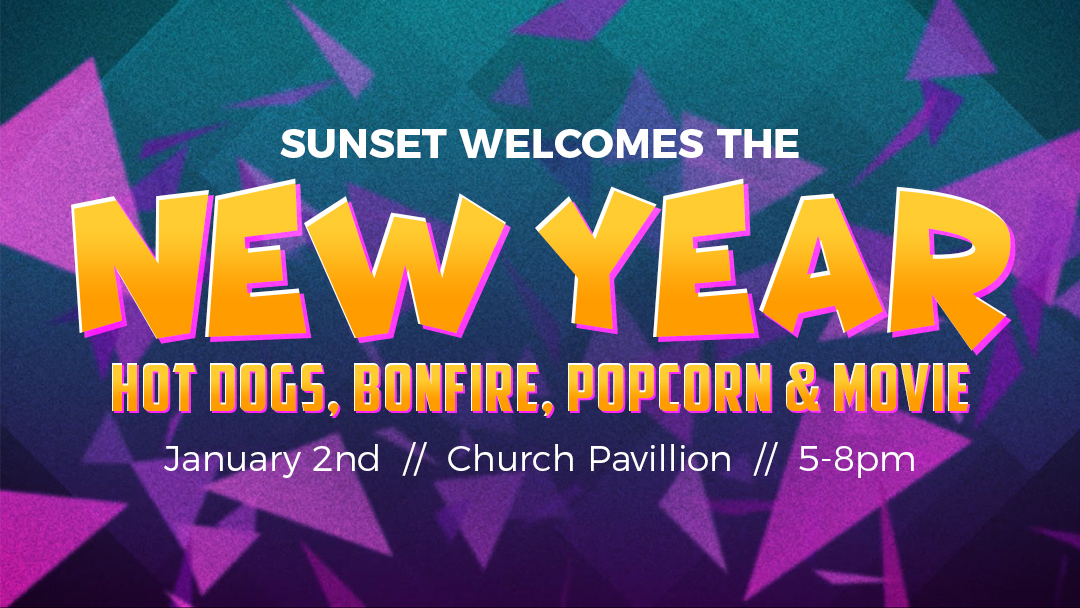 Sunset Church of Christ welcomes the New Year with hot dogs, bonfire, popcorn and movies.