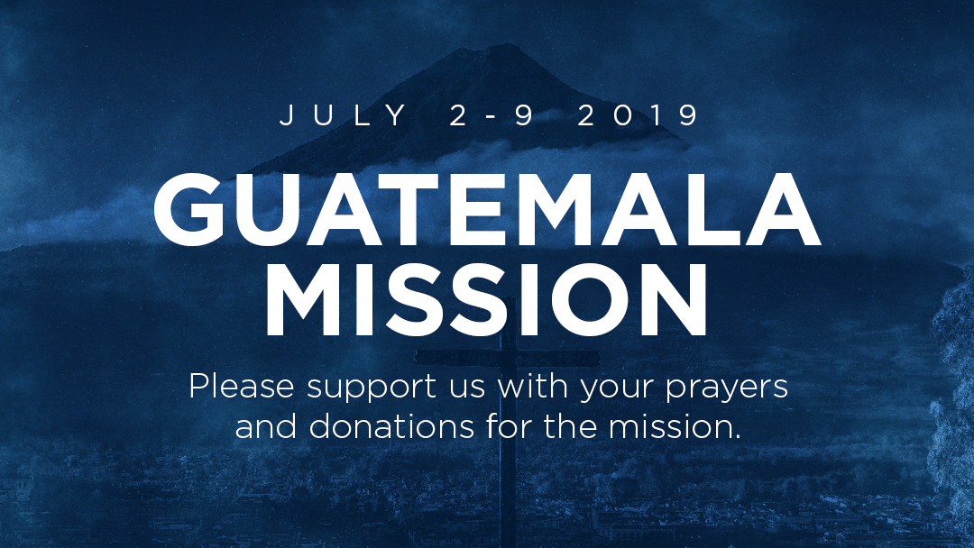 Sunset Church of Christ - Mission Trip: Guatemala 2019