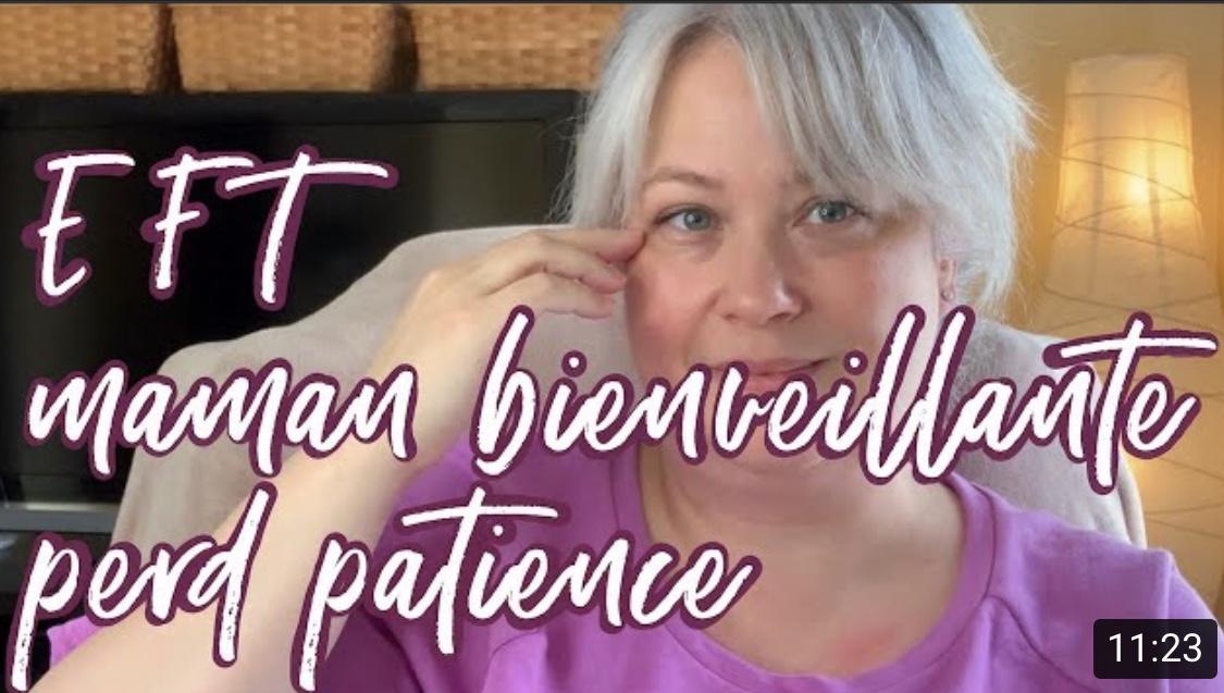 EFT maman bienveillante perd patience