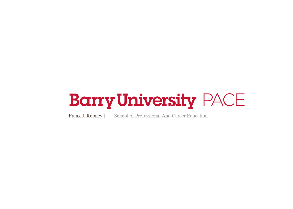 BARRY UNIVERSITY, SCHOOL OF PROFESSIONAL AND CAREER EDUCATION