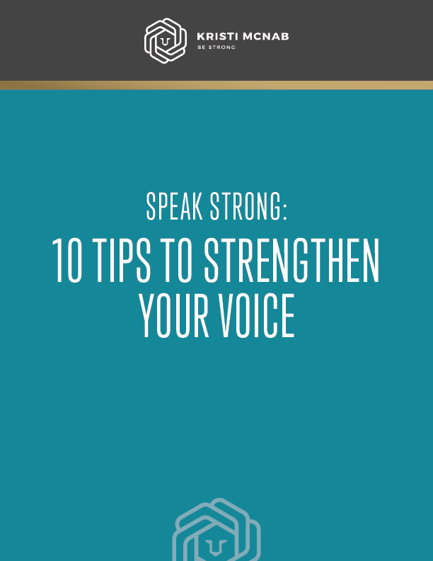 SPEAK STRONG: 10 TIPS TO STRENGTHEN YOUR VOICE - Activate the power of your word and build your projection for clearer and more powerful communication.