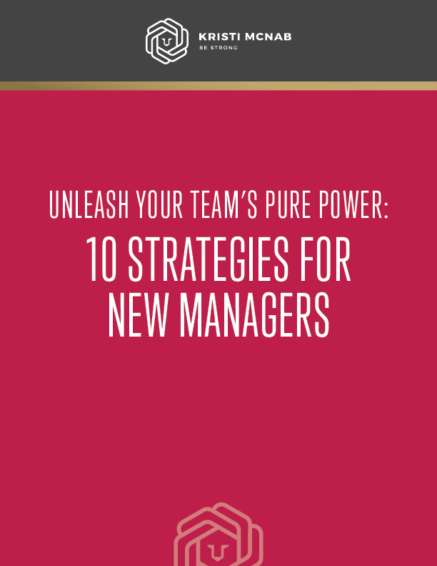 UNLEASH YOUR TEAM'S PURE POWER: 10 STRATEGIES FOR NEW MANAGERS - Accept a new position or leading a new team? Follow these tips and set a powerful precedent for you and your people.