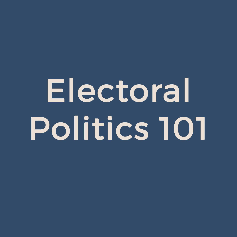 Electoral Politics 101