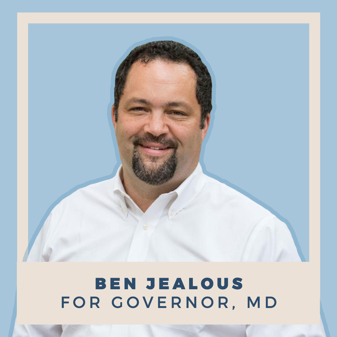Ben Jealous for Governor of Maryland