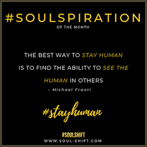 #SOULSPIRATION - Stay Human.png