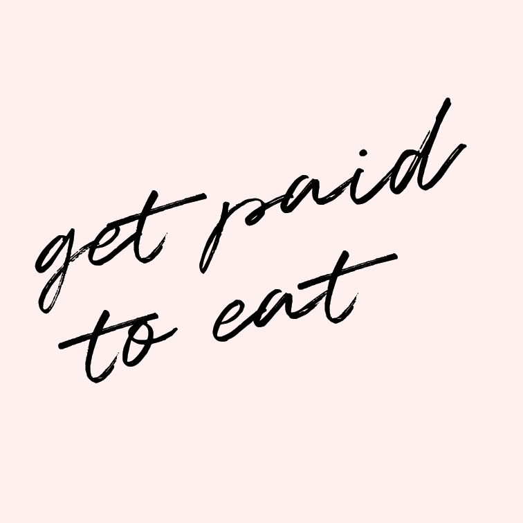 Get paid to eat.    It's everyone's dream amiright? I mean, everyone needs food. Most everyone likes food. So why not get paid to eat? (Still working on how to make this happen.)