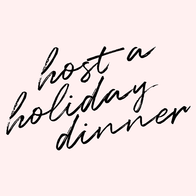 Host a holiday dinner.    Because we live away from both of our families, we often spend the holidays traveling. And I've never gotten the chance to host a holiday dinner--the kind of dinner where you spend the entire day cooking and baking to sit for hours and hours until the wine dries up and the bellies are full.