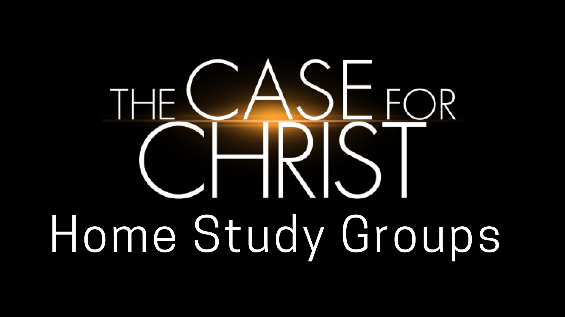 The Case for Christ Home Study Groups are for the Month of August.
