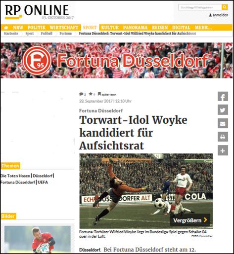 - Rheinische Post (28. Sep 2017) - Torwart-Idol Woyke kandidiert für AufsichtsratLink: http://www.rp-online.de/sport/fussball/fortuna/fortuna-duesseldorf-torwart-idol-wilfried-woyke-kandidiert-fuer-aufsichtsrat-aid-1.7111682