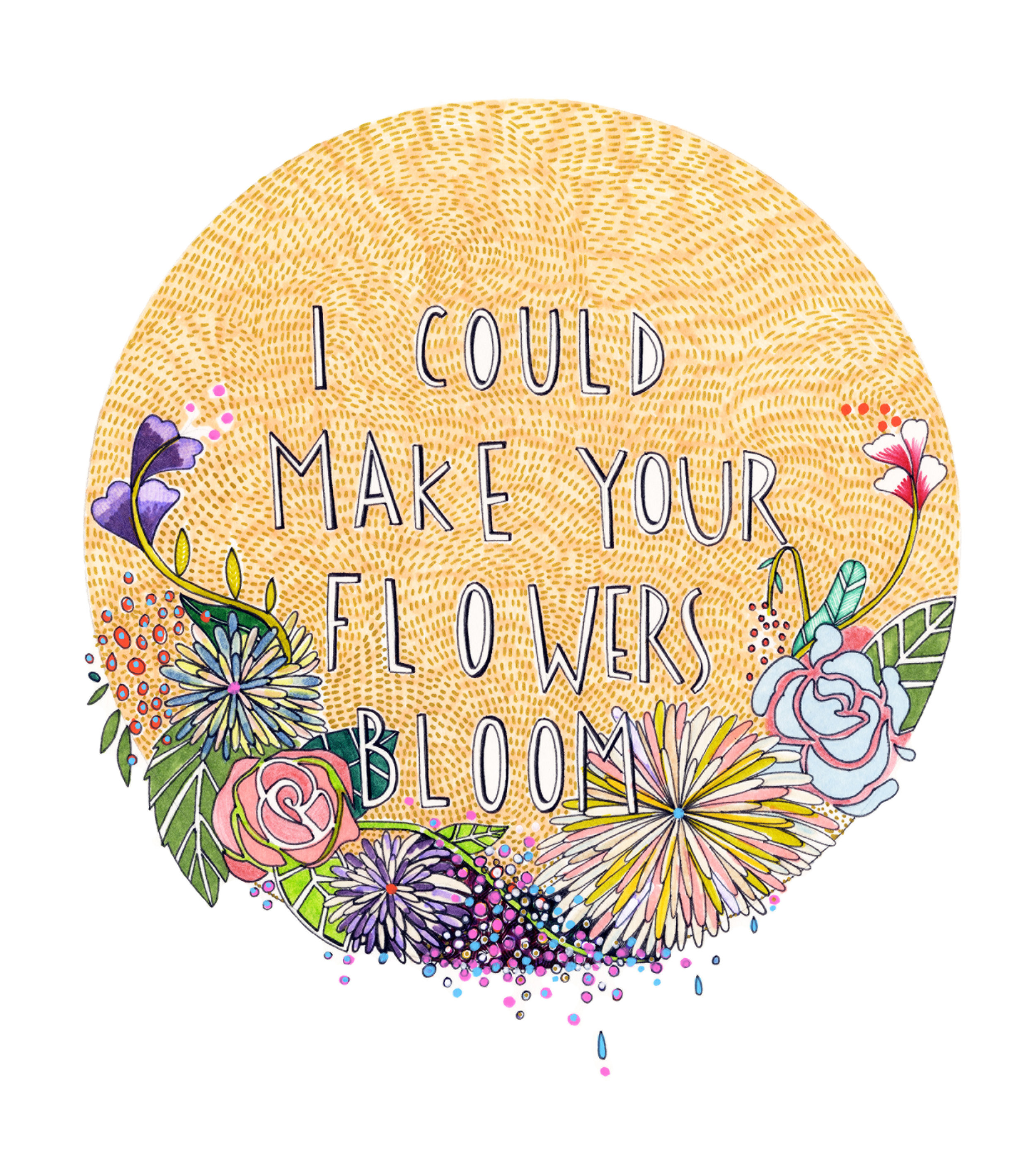 I Could Make Your Flowers Bloom