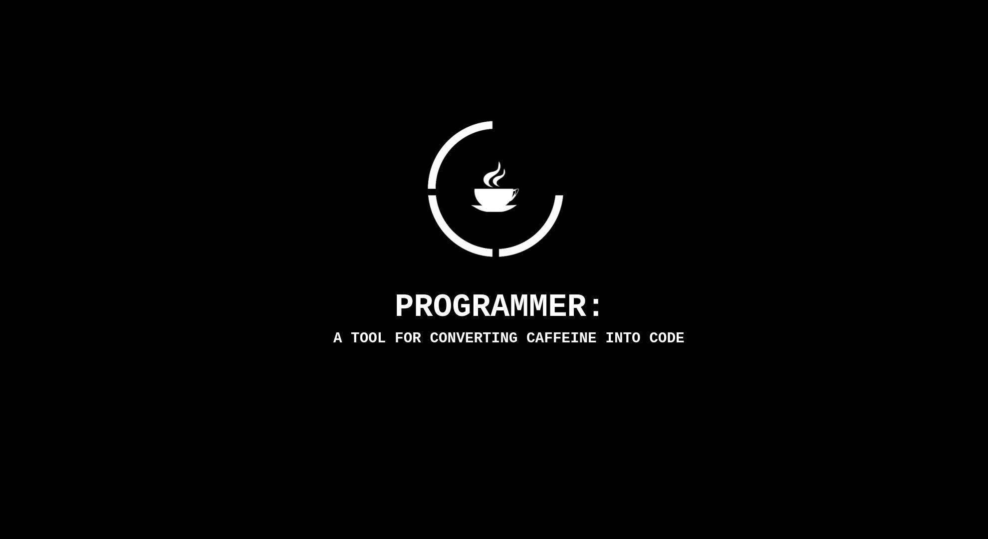 No matter where you live, programming runs on coffee!