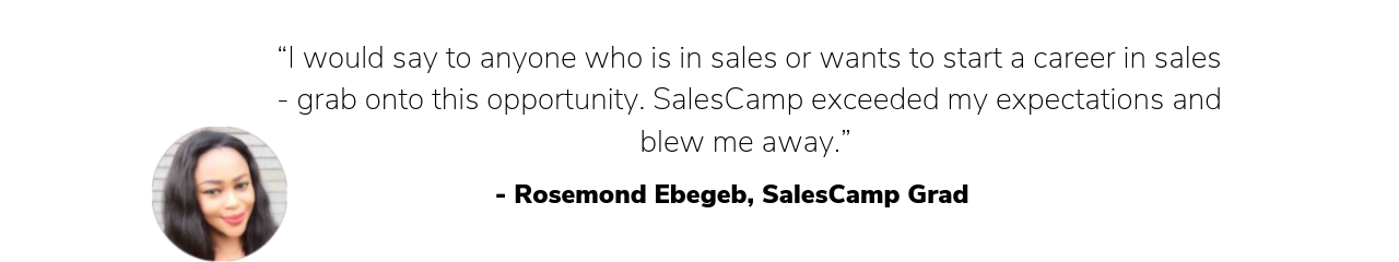 _With SalesCamp, right from the get go you know you are getting candidates with a commitment to learning and growing in their careers._ (16).png