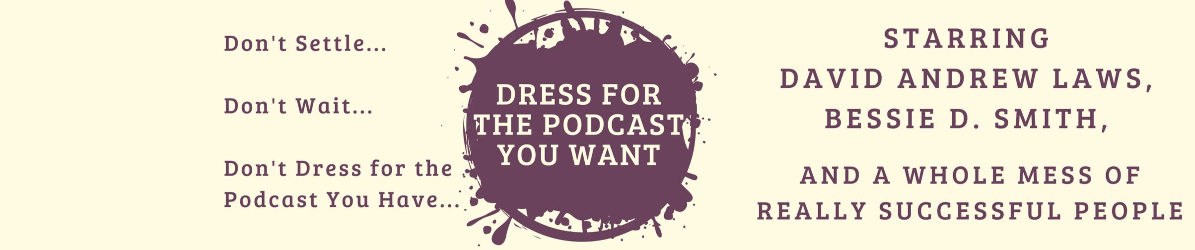 Dress for the Podcast You Want
