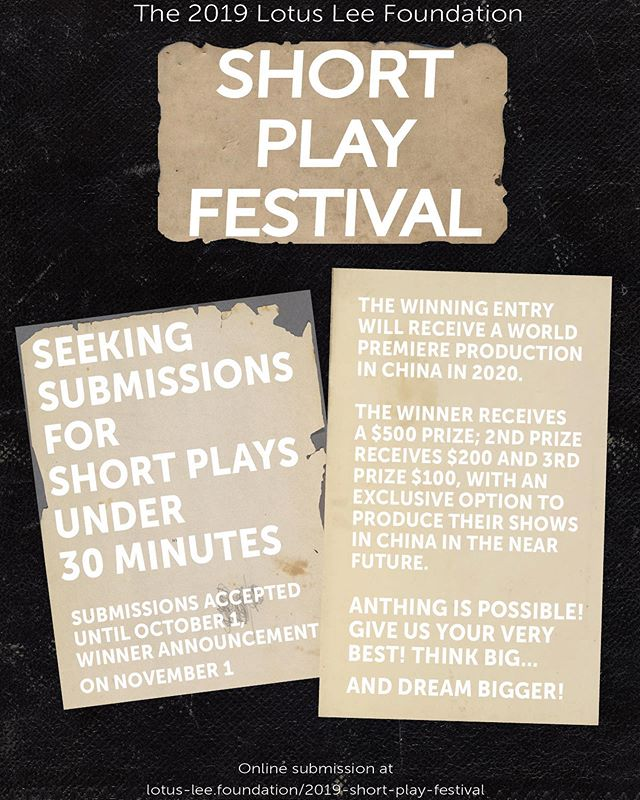 📝CALL FOR SUBMISSIONS 🚨Announcing our newest international theatrical initiative! On-going with the Children's Play Initiative, the 2019 Lotus Lee Foundation Short Play Festival, is currently seeking submissions for short plays under 30 minutes.  The winning entry will receive a world premiere production in China in 2020. Submissions will be accepted from August 1 until October 1, with a first place winner announced on November 1.  The winner receives a $500 prize; 2nd Prize receives $200 and 3rd Prize $100, with an exclusive option to produce their shows in China in the near future. • The Lotus Lee Foundation has recently presented critically-acclaimed theatrical adaptations of THE THREE-BODY PROBLEM and THE THREE-BODY PROBLEM: THE DARK FOREST, based upon the novels of international best-selling author Liu Cixin, to sold-out success in both Shanghai and Beijing and a number of major cities in China, utilizing a plethora of innovative artists from around the world to collectively create technologically superior experiences beyond anything witnessed in world theatre until now. Our next hot property could be yours!  The Lotus Lee Foundation employs artists from all corners of the globe, featuring directors, designers and production staff famed for their innovative contributions to productions on Broadway, London's West End, Las Vegas and world theatre. Our most recent offering was THE THREE-BODY PROBLEM: THE DARK FOREST which was presented in Shanghai and Beijing earlier this year to critical acclaim and sold-out audiences, with further productions coming soon. • #lotuslee #playwriting#playwritingcompetition #theatre #theater #china