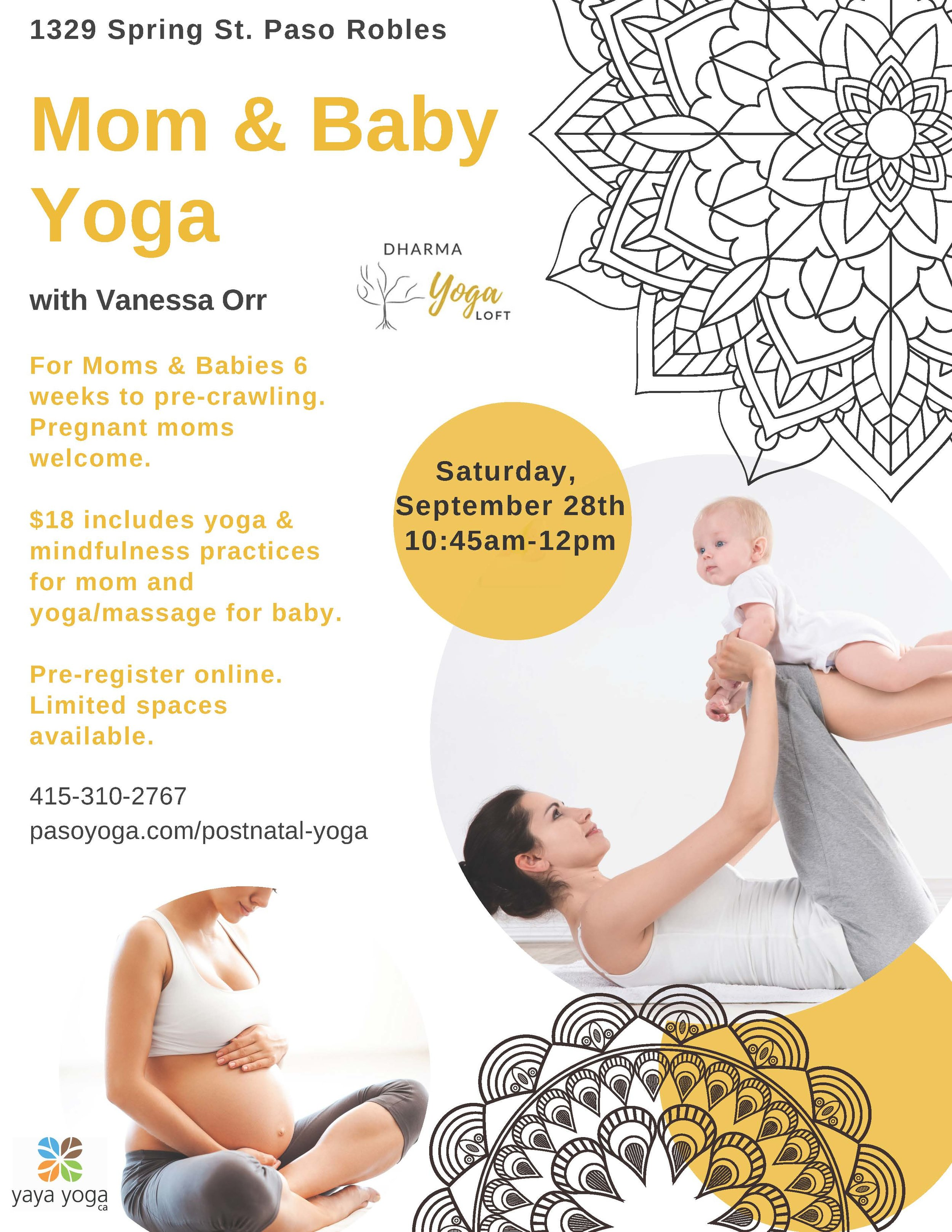 Mom & Baby Yoga - Class is for Moms & babies ages 6 weeks to pre-crawling.Date: Saturday,September 28thTime: 10:45am-12:00pmPrice: Drop-in $18**Space is limited.Pre-registration coming soon!