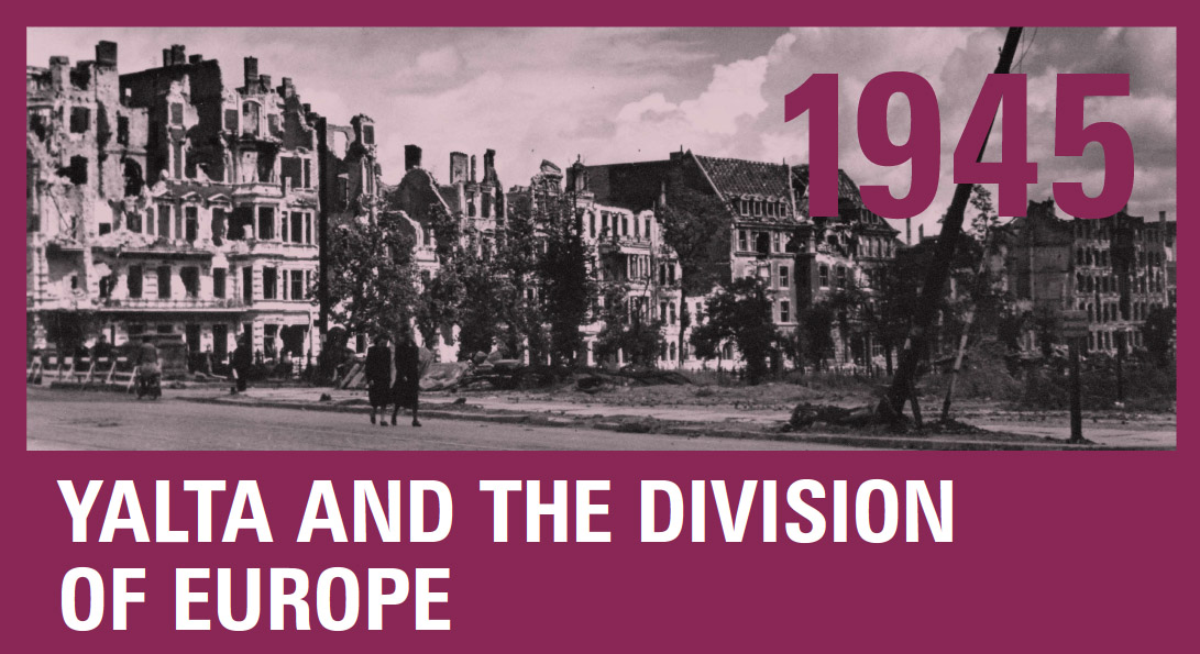 1945 - Yalta and the Division of Europe