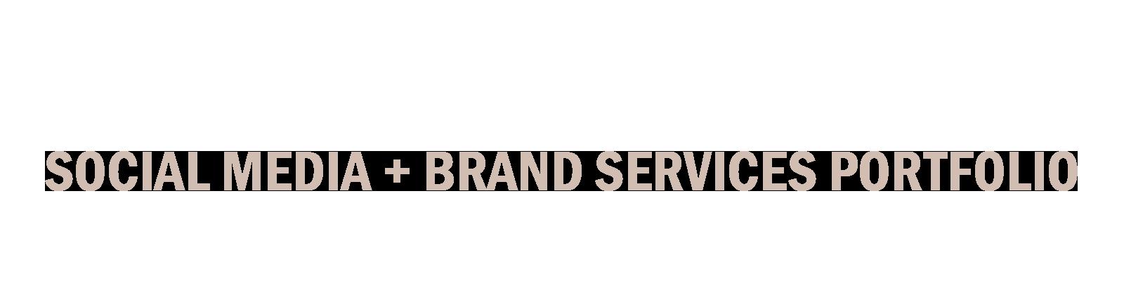 social media + brand services portfolio.png