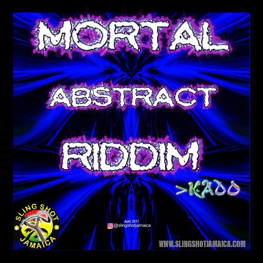 MORTAL ABSTRACT RIDDIM