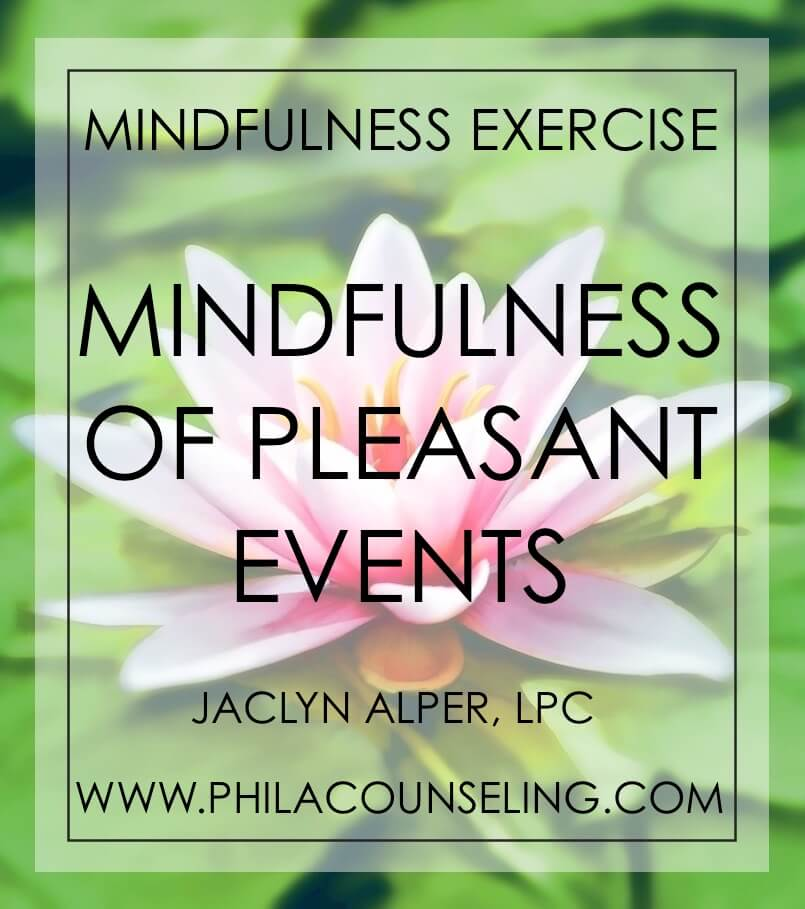 Being Mindful of Pleasant Events