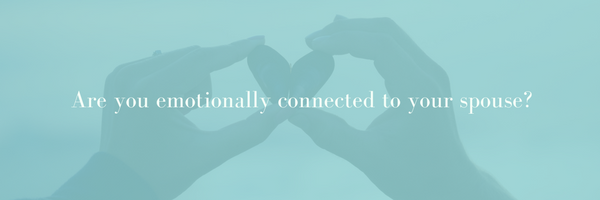 Kristin Ferri Renew MHC Emotional Connection, Are you emotionally connected to your spouse