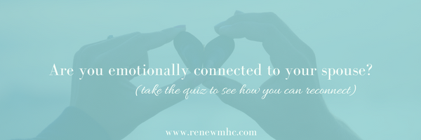 Kristin Ferri Renew MHC are you emotionally connected to your spouse
