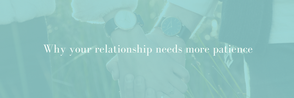 Blog Body_Kristin Ferri Renew MHC Why Your Relationship Needs More Patience.png