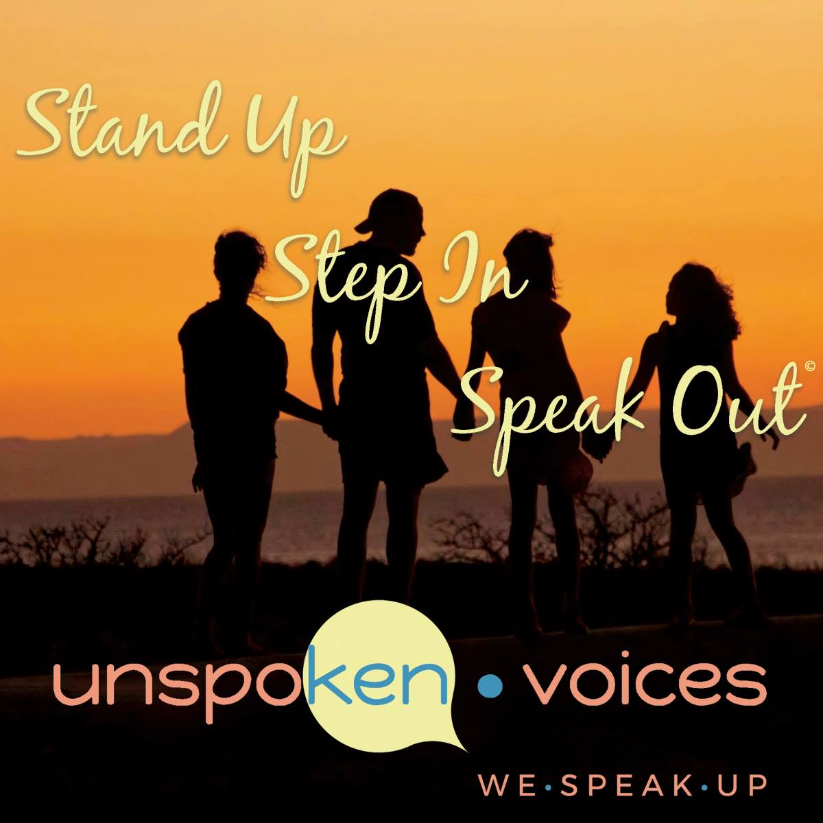 Stand up. Step in. Speak out. Graphic copyright Unspoken Voices 2018.