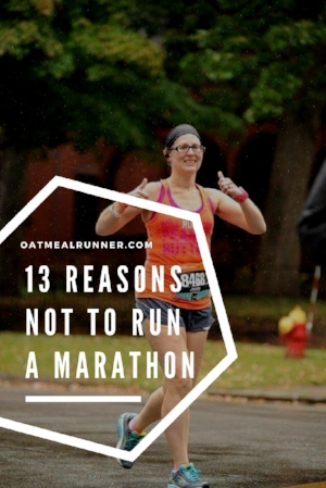 13 reasons not to run a marathon Pinterest.jpg